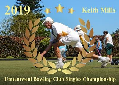 2019/2020 Umtentweni Bowling Club Singles Championship Men's Winner - Keith Mills